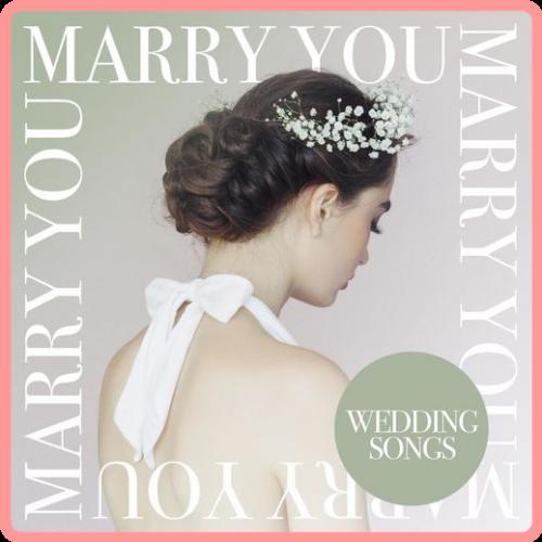 VA - Marry You - Wedding Songs (2021) Mp3 320kbps