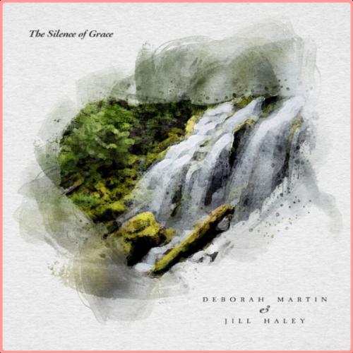 Deborah Martin - The Silence of Grace (2021) [96khz - 24bits]