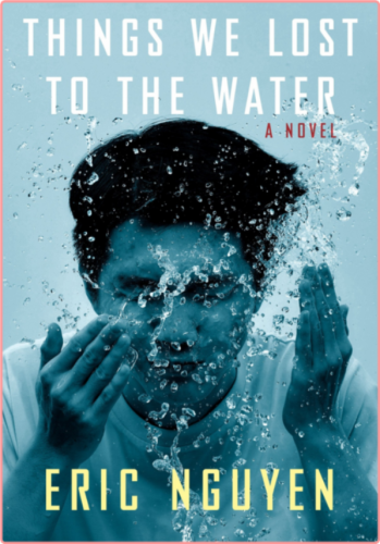 Things We Lost to the Water by Eric Nguyen EPUB