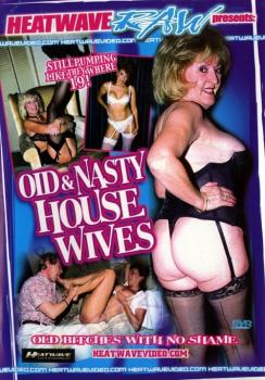 Old and nasty house wives
