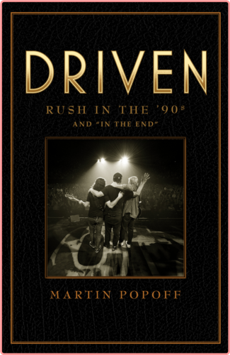 Driven  Rush in the '90s and 'In the End' by Martin Popoff EPUB